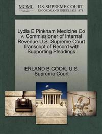 Lydia E Pinkham Medicine Co V. Commissioner of Internal Revenue U.S. Supreme Court Transcript of Record with Supporting Pleadings