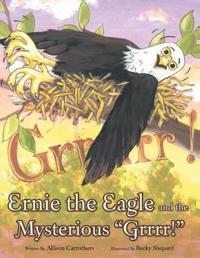 "Ernie the Eagle and the Mysterious ""Grrrr!"""