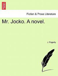 Mr. Jocko. a Novel.