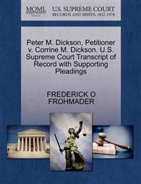 Peter M. Dickson, Petitioner V. Corrine M. Dickson. U.S. Supreme Court Transcript of Record with Supporting Pleadings