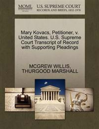 Mary Kovacs, Petitioner, V. United States. U.S. Supreme Court Transcript of Record with Supporting Pleadings