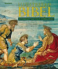 Illustrerad bibel : återberättad och förklarad