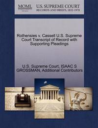 Rothensies V. Cassell U.S. Supreme Court Transcript of Record with Supporting Pleadings