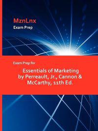 Exam Prep for Essentials of Marketing by Perreault, JR., Cannon & McCarthy, 11th Ed.
