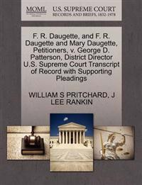 F. R. Daugette, and F. R. Daugette and Mary Daugette, Petitioners, V. George D. Patterson, District Director U.S. Supreme Court Transcript of Record with Supporting Pleadings