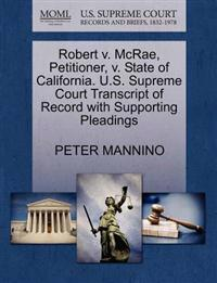 Robert V. McRae, Petitioner, V. State of California. U.S. Supreme Court Transcript of Record with Supporting Pleadings