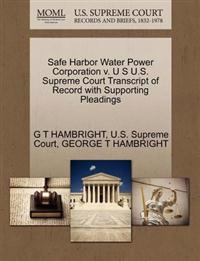 Safe Harbor Water Power Corporation V. U S U.S. Supreme Court Transcript of Record with Supporting Pleadings
