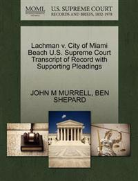 Lachman V. City of Miami Beach U.S. Supreme Court Transcript of Record with Supporting Pleadings
