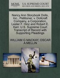 Nancy Ann Storybook Dolls, Inc., Petitioner, V. Dollcraft Company, a Corporation, Lester F. Hinz and Robert E. Kerr. U.S. Supreme Court Transcript of Record with Supporting Pleadings