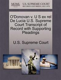 O'Donovan V. U S Ex Rel de Lucia U.S. Supreme Court Transcript of Record with Supporting Pleadings