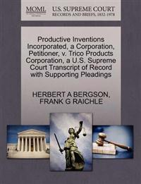 Productive Inventions Incorporated, a Corporation, Petitioner, V. Trico Products Corporation, A U.S. Supreme Court Transcript of Record with Supporting Pleadings