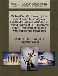 Michael W. McCranie, by His Next Friend Mrs. Virginia Smith McCranie, Petitioner, V. United States of U.S. Supreme Court Transcript of Record with Supporting Pleadings