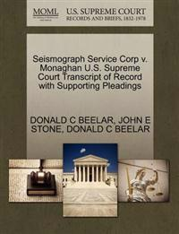 Seismograph Service Corp V. Monaghan U.S. Supreme Court Transcript of Record with Supporting Pleadings