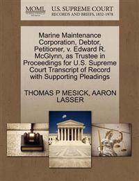 Marine Maintenance Corporation, Debtor, Petitioner, V. Edward R. McGlynn, as Trustee in Proceedings for U.S. Supreme Court Transcript of Record with Supporting Pleadings