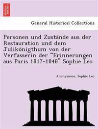 """Personen Und Zusta Nde Aus Der Restauration Und Dem Juliko Nigthum Von Der Verfasserin Der """"Erinnerungen Aus Paris 1817-1848"""" Sophie Leo"""