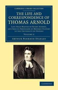 The The Life and Correspondence of Thomas Arnold 2 Volume Set The Life and Correspondence of Thomas Arnold