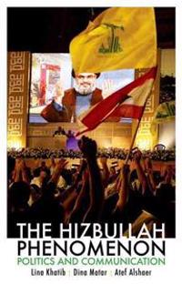 The Hizbullah Phenomenon: Politics and Communication