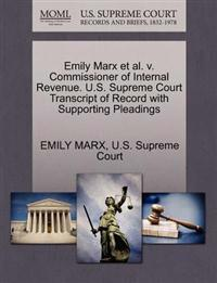 Emily Marx et al. V. Commissioner of Internal Revenue. U.S. Supreme Court Transcript of Record with Supporting Pleadings