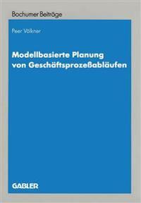 Modellbasierte Planung Von Geschaftsprozessablaufen