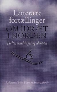 Litterære fortællinger om idræt i Norden