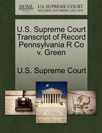 U.S. Supreme Court Transcript of Record Pennsylvania R Co V. Green