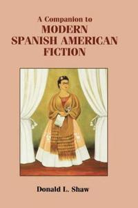 A Companion to Modern Spanish American Fiction