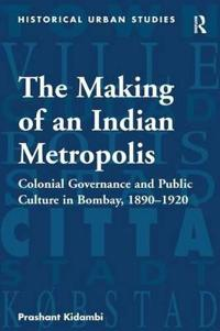 The Making of an Indian Metropolis
