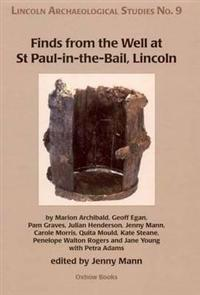 Finds from the Well at St Paul-in-the-Bail, Lincoln