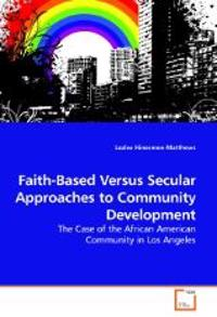 Faith-Based Versus Secular Approaches to Community Development