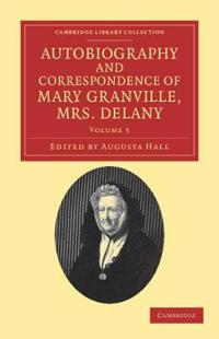 Autobiography and Correspondence of Mary Granville, Mrs Delany