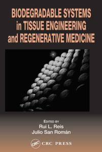 Biodegradable Systems in Tissue Engineering and Regenerative Medicine