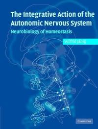 The Integrative Action of the Autonomic Nervous System: Neurobiology of Homeostasis