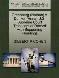 Greenberg (Nathan) V. Dunker (Anna) U.S. Supreme Court Transcript of Record with Supporting Pleadings
