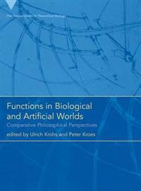 Functions in Biological and Artificial Worlds