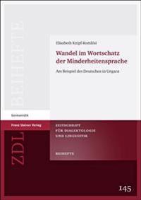 Wandel Im Wortschatz Der Minderheitensprache: Am Beispiel Des Deutschen in Ungarn