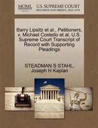 Barry Lipsitz et al., Petitioners, V. Michael Costello et al. U.S. Supreme Court Transcript of Record with Supporting Pleadings