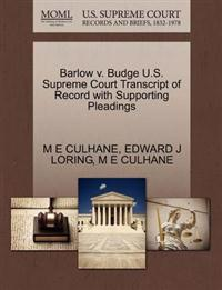 Barlow V. Budge U.S. Supreme Court Transcript of Record with Supporting Pleadings
