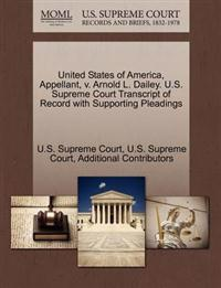 United States of America, Appellant, V. Arnold L. Dailey. U.S. Supreme Court Transcript of Record with Supporting Pleadings