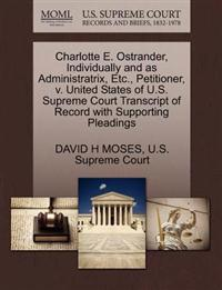Charlotte E. Ostrander, Individually and as Administratrix, Etc., Petitioner, V. United States of U.S. Supreme Court Transcript of Record with Supporting Pleadings