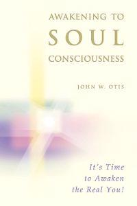 Awakening to Soul Consciousness: A Journey of Remembering Who You 'Really' Are!