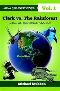 Clark vs. the Rainforest