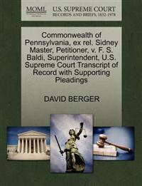 Commonwealth of Pennsylvania, Ex Rel. Sidney Master, Petitioner, V. F. S. Baldi, Superintendent, U.S. Supreme Court Transcript of Record with Supporting Pleadings