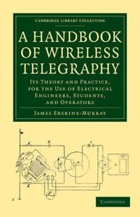 A Handbook of Wireless Telegraphy