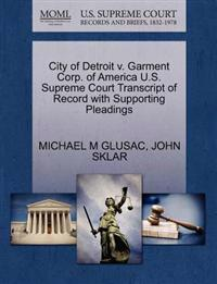 City of Detroit V. Garment Corp. of America U.S. Supreme Court Transcript of Record with Supporting Pleadings