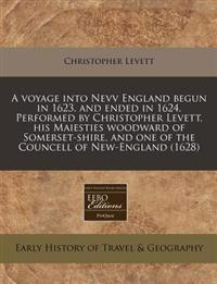 A Voyage Into Nevv England Begun in 1623. and Ended in 1624. Performed by Christopher Levett, His Maiesties Woodward of Somerset-Shire, and One of the Councell of New-England (1628)