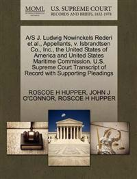 A/S J. Ludwig Nowinckels Rederi et al., Appellants, V. Isbrandtsen Co., Inc., the United States of America and United States Maritime Commission. U.S. Supreme Court Transcript of Record with Supporting Pleadings