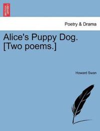 Alice's Puppy Dog. [Two Poems.]
