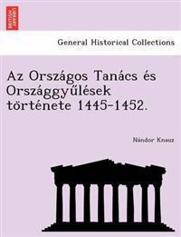 AZ Orsza Gos Tana CS E S Orsza Ggyu Le Sek to Rte Nete 1445-1452.