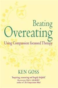 Compassionate mind approach to beating overeating - series editor, paul gil