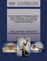 Commonwealth of Massachusetts V. State of Missouri U.S. Supreme Court Transcript of Record with Supporting Pleadings